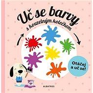Uč se barvy s kouzelným kolečkem - Kniha