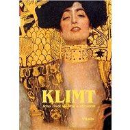 Klimt: Jeho život slovem i obrazem