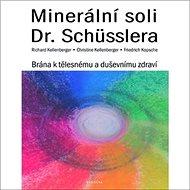 Minerální soli Dr. Shüsslera: Brána k tělesnému a duševnímu zdraví - Kniha