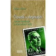 Človek v dejinách: Johan Huizinga a humanitné vedy - Kniha