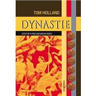 Dynastie: Vzestup a pád Caesarova rodu - Kniha