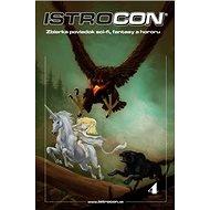 Istrocon 4: Zbierka poviedok sci-fi, fantasy a hororu - Kniha