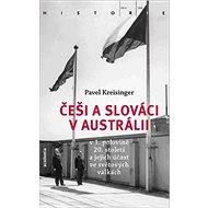 Češi a Slováci v Austrálii: v 1. polovině 20. století a jejich účas ve světových válkách