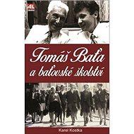 Tomáš Baťa a baťovské školství - Kniha