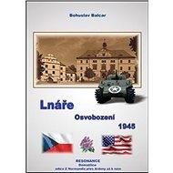 Lnáře: Osvobození 1945 - Kniha