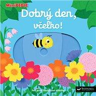 Dobrý den, včelko!: MiniPEDIE - Kniha