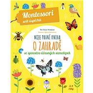 Moje první kniha o zahradě: se spoustou úžasných samolepek - Kniha