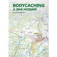 Bodycaching a jiná hledání