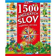 1500 anglických slov: Angličtina pre deti - Kniha