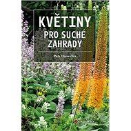 Kniha Květiny pro suché zahrady - Kniha