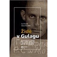 Židé v Gulagu - Kniha