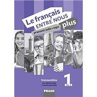 Le français ENTRE NOUS plus 1 PS (A1.1): Pracovní sešit + mp3, francouzština pro ZŠ a víceletá gymná