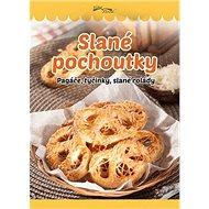 Slané pochoutky: Pagáče, tyčinky, slané rolády - Kniha