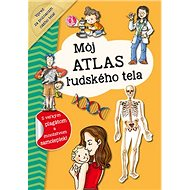 Môj atlas ľudského tela: S velkým plagátom a množstvom samolepiek! - Kniha