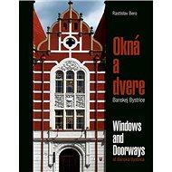 Okná a dvere Banskej Bystrice: Windows and Doorways of Banská Bystrica - Kniha