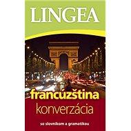 Francúzština konverzácia So slovníkom a gramatikou - Kniha