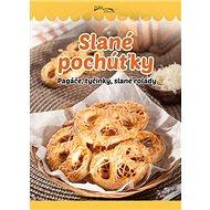Slané pochúťky: Pagáče, tyčinky, slané rolády - Kniha