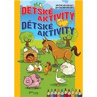 Detské aktivity Dětské aktivity: Náučné hry pre deti Naučné hry pro děti - Kniha