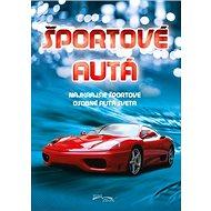 Športové autá: Najkrajšie športové osobné autá sveta - Kniha