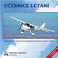 Učebnice létání: Příručka pro výcvik soukromého pilota letounů - PPL(A) - Kniha