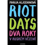 Riot Days: Dva roky v ruském vězení - Kniha