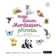 Moje album Montessori Příroda - Kniha