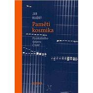 Paměti kosmika: Fyzikálního ústavu ČSAV - Kniha