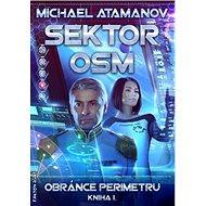 Sektor osm Obránce perimetru: Kniha I. - Kniha
