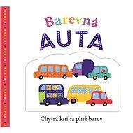 Barevná auta: Chytrá kniha plná barev