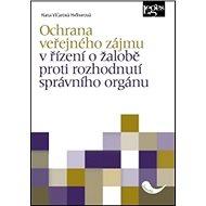 Ochrana veřejného zájmu v řízení o žalobě proti rozhodnutí správního orgánu - Kniha
