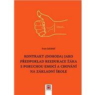 Kontrakt (dohoda) jako předpoklad reedukace žáka s poruchou emocí a chování...