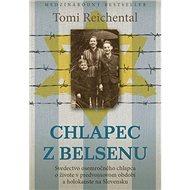 Chlapec z Belsenu: Svedectvo osemročného chlapca o živote v predvojnovom období a holokauste na SVK - Kniha