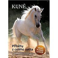Koně Příběhy z celého světa: Velký plakát uvnitř - Kniha
