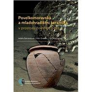 Povelkomoravská a mladohradištní keramika v prostoru dolního Podyjí - Kniha