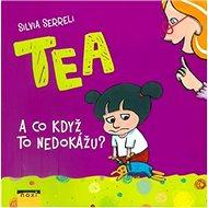 Tea A co když to nedokážu?