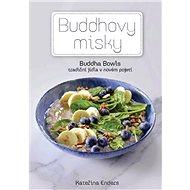 Buddhovy Misky: Ttradiční jídla v novém pojetí - Kniha