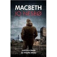 Macbeth: Zločin a zrada sa vykúpia krvou