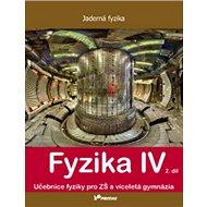 Fyzika IV 2. díl: Učebnice fyziky pro ZŠ a víceletá gymnázia