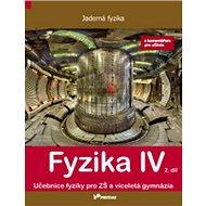 Fyzika IV 2. díl s komentářem pro učitele: Učebnice fyziky pro ZŠ a víceletá gymnázia
