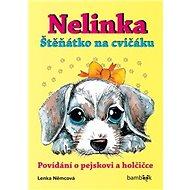 Nelinka Štěňátko na cvičáku: Povídání o pejskovi a holčičce