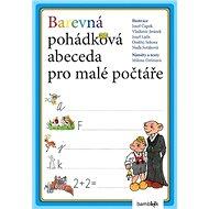 Barevná pohádková abeceda pro malé počtáře - Kniha