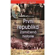 První republika: Zamlčená historie