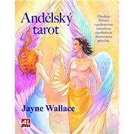 Andělský tarot: Obsahuje 78 karet s podmanivou atmosférou a podrobnou ilustrovanou příručku - Kniha