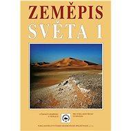 Zeměpis světa 1: Učebnice zeměpisu pro základní školy a víceletá gymnázia - Kniha