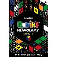 Oficiální Rubik's Hlavolamy pro děti: 60 hádanek pro chytré hlavy - Kniha