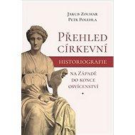 Přehled církevní historiografie na Západě do konce osvícenství - Kniha