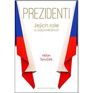 Prezidenti: Jejich role a odpovědnost