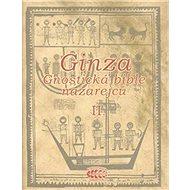 Ginza Gnostická bible nazarejců II.: Kniha V,5 - XVIII