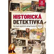 Historická detektivka: na stopě největších záhad českých dějin - Kniha