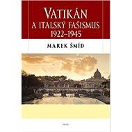 Vatikán a italský fašismus 1922-1945 - Kniha